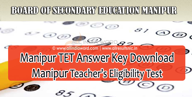 Manipur TET Answer Key 2021 Download - Teachers Eligibility Test